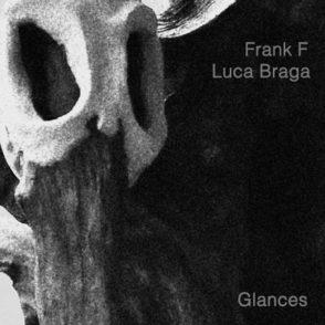 Frank F + Luca Braga - Glances